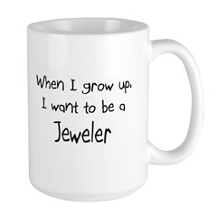 When I grow up I want to be a Jeweler Large Mug