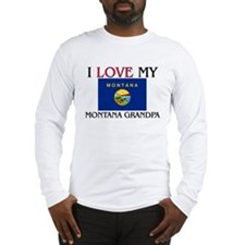 I Love My Montana Grandpa Long Sleeve T-Shirt