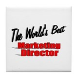 """The World's Best Marketing Director"" Tile Coaster"