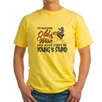 Old & Wise = Young & Stupid Yellow T-Shirt