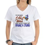 Old & Wise = Young & Stupid Women's V-Neck T-Shirt