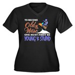 Old & Wise = Young & Stupid Women's Plus Size V-Ne