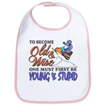 Old & Wise = Young & Stupid Bib