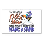 Old & Wise = Young & Stupid Sticker (Rectangle)