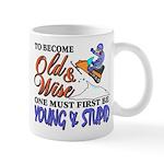 Old & Wise = Young & Stupid Mug