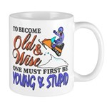 Old & Wise = Young & Stupid Mug