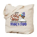 Old & Wise = Young & Stupid Tote Bag