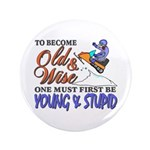 Old & Wise = Young & Stupid 3.5