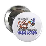 Old & Wise = Young & Stupid 2.25