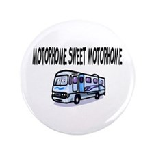 "Motorhome Sweet Motorhome 3.5"" Button"
