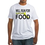 Will Run For Food Fitted T-Shirt