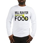 Will Run For Food Long Sleeve T-Shirt