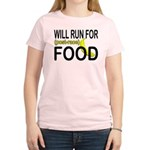Will Run For Food Women's Light T-Shirt