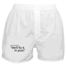 Fix it in Post Boxer Shorts