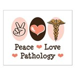 Peace Love Pathology Small Poster