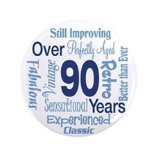 """Over 90 years, 90th Birthday 3.5"""" Button"""