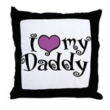 I Love My Daddy Throw Pillow