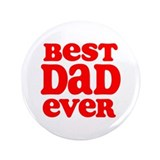 "Best Dad Ever 3.5"" Button"