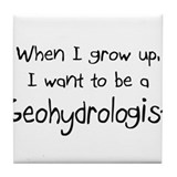 When I grow up I want to be a Geohydrologist Tile