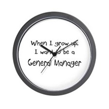 When I grow up I want to be a General Manager Wall