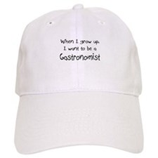 When I grow up I want to be a Gastronomist Cap