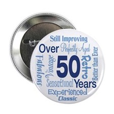 "Over 50 years, 50th Birthday 2.25"" Button (100 pac"