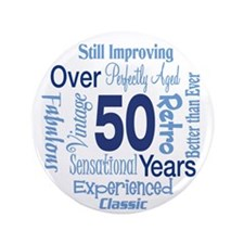 "Over 50 years, 50th Birthday 3.5"" Button (100 pack"