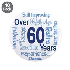"Over 60 years, 60th Birthday 3.5"" Button (10 pack)"