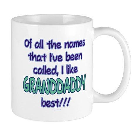 I LIKE BEING CALLED GRANDDADDY! Mug