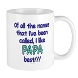 I LIKE BEING CALLED PAPA! Coffee Mug