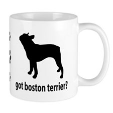 Got Boston Terrier? Coffee Mug