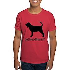 Got Bloodhound? T-Shirt