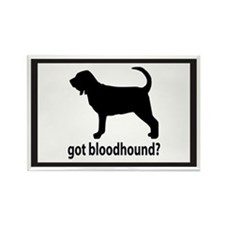 Got Bloodhound? Rectangle Magnet