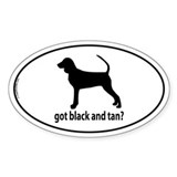 Got Black and Tan? Oval Decal