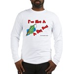 I've Got A Big Rod Fishing Long Sleeve T-Shirt