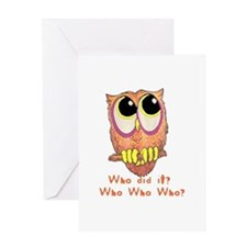 Owl Who did it? Greeting Card