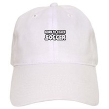 """""""Born To Coach Soccer"""" Baseball Cap"""