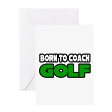 """Born to Coach Golf"" Greeting Card"