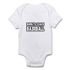 """Born to Coach Baseball"" Infant Bodysuit"