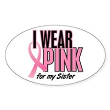 I Wear Pink For My Sister 10 Oval Decal