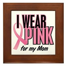 I Wear Pink For My Mom 10 Framed Tile