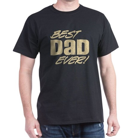 Best Dad Ever! Dark T-Shirt