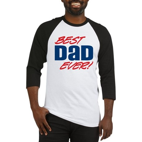 Best Dad Ever! Baseball Jersey