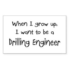 When I grow up I want to be a Drilling Engineer St
