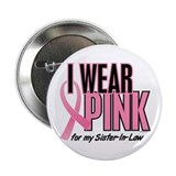 "I Wear Pink For My Sister-In-Law 10 2.25"" Button ("