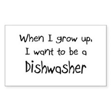When I grow up I want to be a Dishwasher Decal