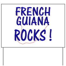 French Guiana Rocks ! Yard Sign