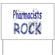 Pharmacists Rock Yard Sign
