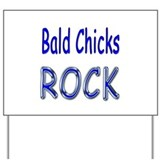 Bald Chicks Rock Yard Sign