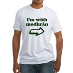 I'm with Modhran Fitted T-Shirt